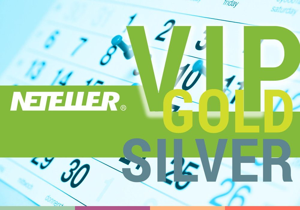 NETELLER Gold and Silver VIP for the whole 2019