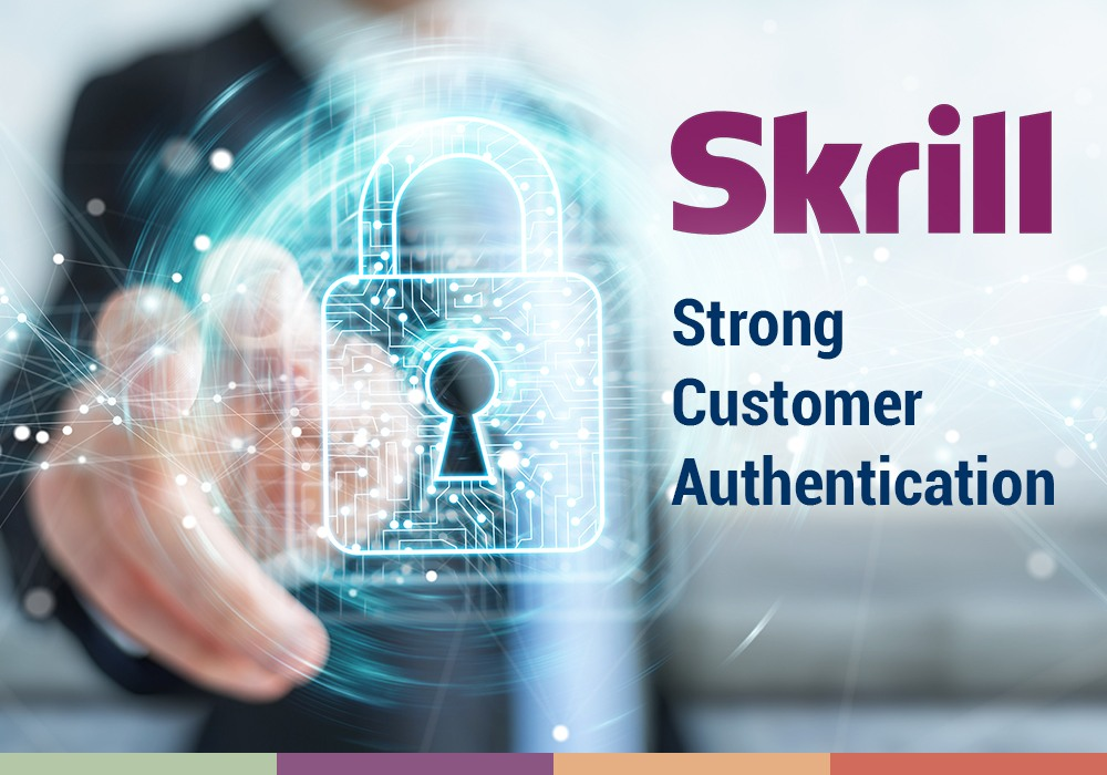 Skrill strong customer authentication is live in 8 countries