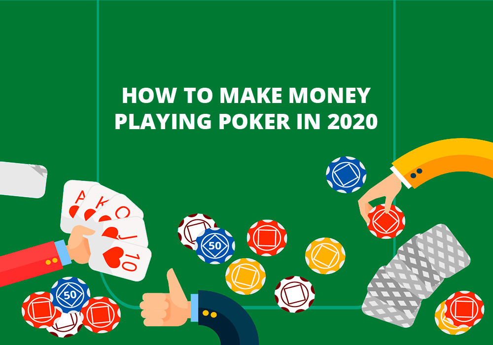How to make money playing poker in 2020